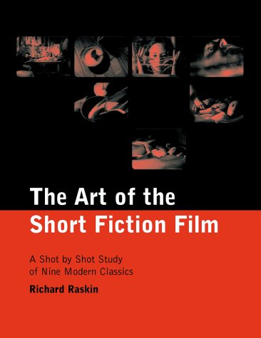 Art of the Short Fiction Film A Shot by Shot Study of Nine Modern Classics  2002 edition cover