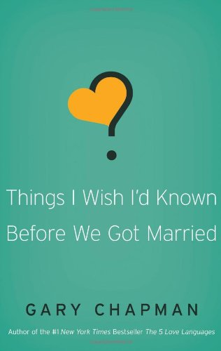 Things I Wish I'd Known Before We Got Married   2010 9780802481832 Front Cover