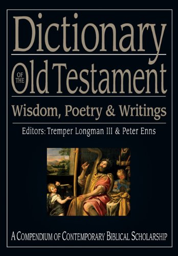 Dictionary of the Old Testament Wisdom, Poetry and Writings - A Compendium of Contemporary Biblical Scholarship  2008 edition cover