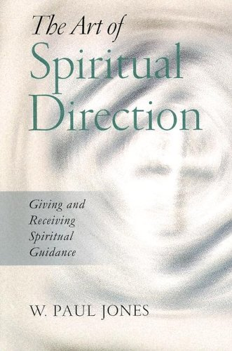 Art of Spiritual Direction Giving and Receiving Spiritual Guidance  2002 edition cover