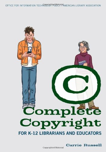 Complete Copyright for K-12 Librarians and Educators  N/A edition cover