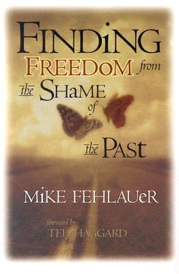 Finding Freedom from the Shame of the Past Scriptural Principles to Help Us Understand Our True Value N/A 9780884195832 Front Cover
