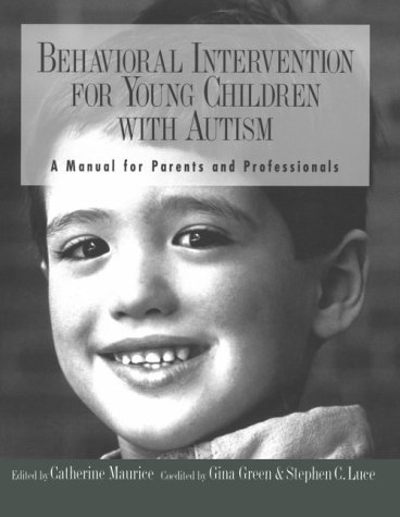 Behavioral Intervention for Young Children with Autism A Manual for Parents and Professionals  1996 edition cover