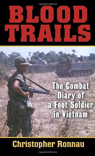 Blood Trails The Combat Diary of a Foot Soldier in Vietnam N/A edition cover