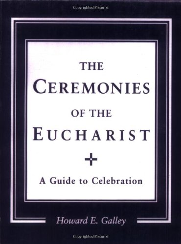 Ceremonies of the Eucharist A Guide to Celebration N/A edition cover