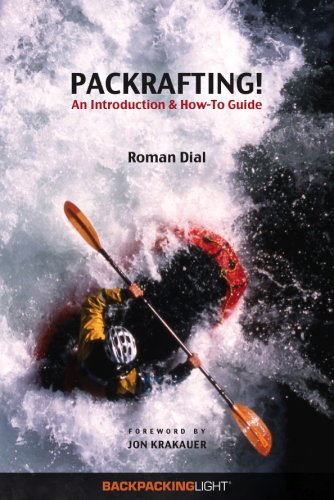 Packrafting! : An Introduction and How-to Guide N/A edition cover