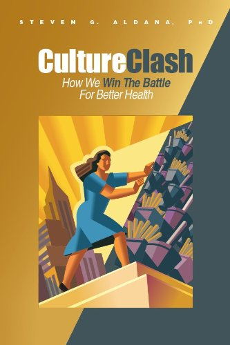 Culture Clash How We Win the Battle for Better Health  2013 edition cover