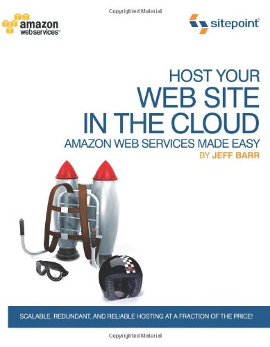 Host Your Web Site in the Cloud Amazon Web Services Made Easy  2010 edition cover