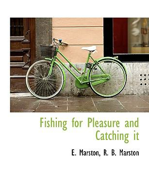 Fishing for Pleasure and Catching It  N/A 9781113720832 Front Cover