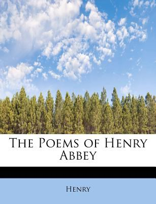 Poems of Henry Abbey  N/A 9781115966832 Front Cover