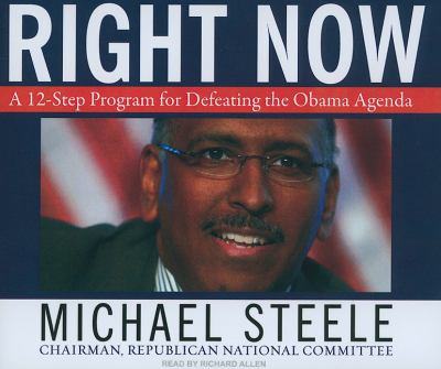 Right Now: A 12-step Program to Restore America's Future  2009 9781400114832 Front Cover