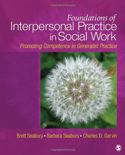 Foundations of Interpersonal Practice in Social Work Promoting Competence in Generalist Practice 3rd 2011 edition cover