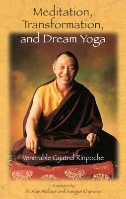 Meditation, Transformation, and Dream Yoga  2nd 2002 (Reprint) 9781559391832 Front Cover