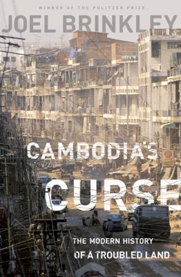 Cambodia's Curse The Modern History of a Troubled Land N/A edition cover