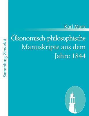 �konomisch-Philosophische Manuskripte Aus Dem Jahre 1844   2011 9783843065832 Front Cover
