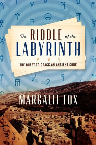 Riddle of the Labyrinth The Quest to Crack an Ancient Code  2013 9780062228833 Front Cover