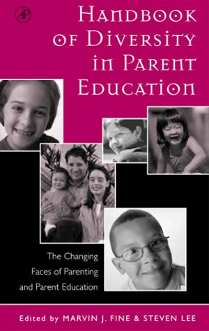 Handbook of Diversity in Parent Education The Changing Faces of Parenting and Parent Education  2001 9780122564833 Front Cover