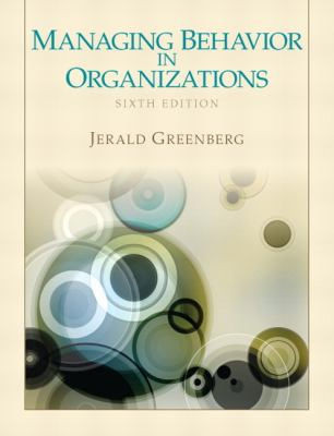 Managing Behavior in Organizations  6th 2013 (Revised) edition cover