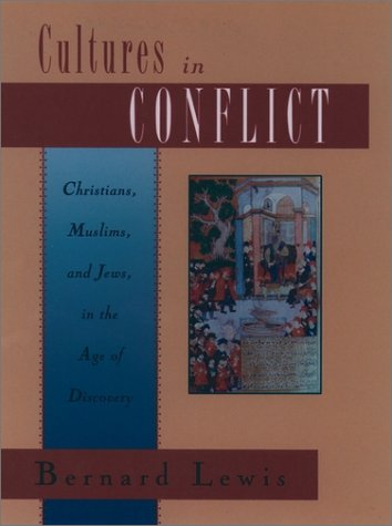 Cultures in Conflict Christians, Muslims, and Jews in the Age of Discovery  1996 (Reprint) edition cover