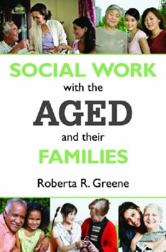 Social Work with the Aged and Their Families  3rd 2008 9780202361833 Front Cover