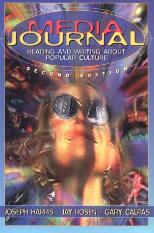 Media Journal Reading and Writing about Popular Culture 2nd 1999 (Revised) edition cover
