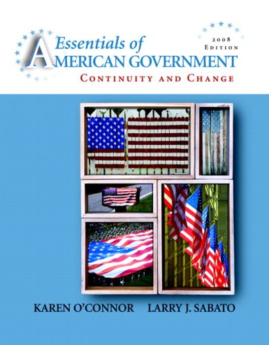 Essentials of American Government Continuity and Change 2008 8th 2008 edition cover