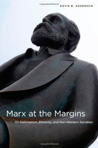 Marx at the Margins On Nationalism, Ethnicity, and Non-Western Societies  2010 edition cover