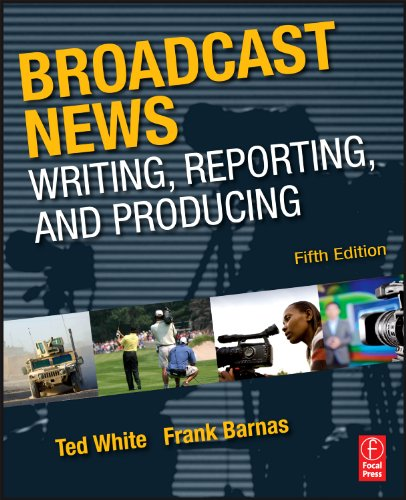 Broadcast News Writing, Reporting, and Producing  5th 2010 (Revised) edition cover
