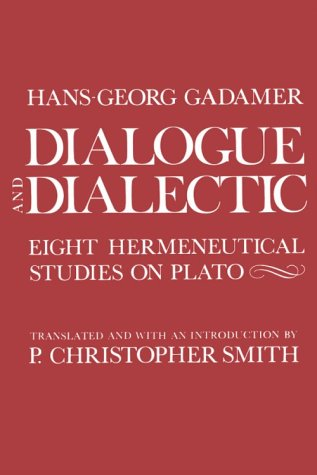 Dialogue and Dialectic Eight Hermeneutical Studies on Plato  1980 edition cover