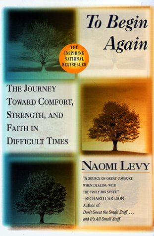 To Begin Again The Journey Toward Comfort, Strength, and Faith in Difficult Times N/A edition cover