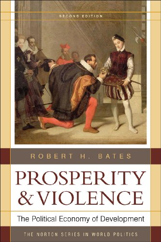 Prosperity and Violence The Political Economy of Development 2nd 2010 edition cover