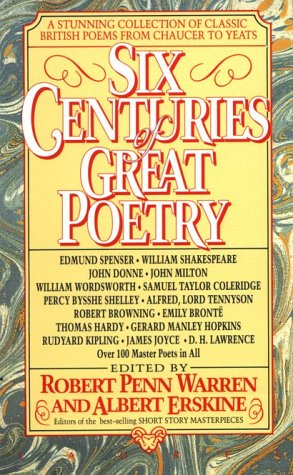 Six Centuries of Great Poetry A Stunning Collection of Classic British Poems from Chaucer to Yeats N/A edition cover