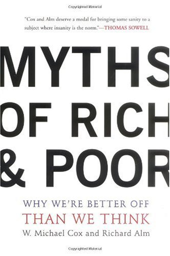 Myths of Rich and Poor Why We're Better off Than We Think  2000 edition cover