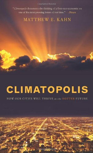 Climatopolis How Our Cities Will Thrive in the Hotter Future N/A 9780465063833 Front Cover