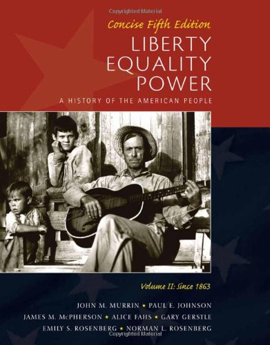 Liberty, Equality, Power A History of the American People since 1863 5th 2011 9780495903833 Front Cover