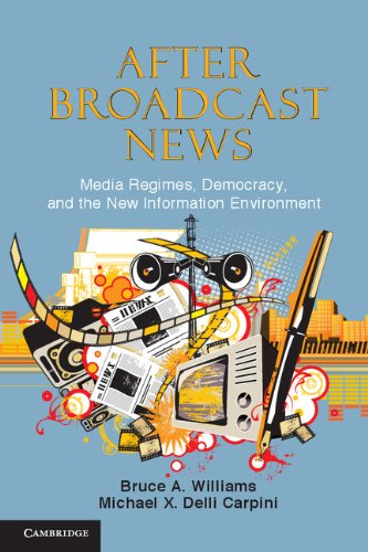 After Broadcast News Media Regimes, Democracy, and the New Information Environment  2011 9780521279833 Front Cover
