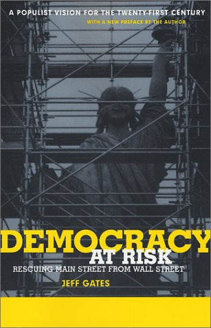 Democracy at Risk Rescuing Main Street from Wall Street  2001 9780738204833 Front Cover
