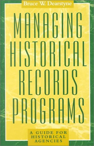 Managing Historical Records Programs A Guide for Historical Agencies  2000 edition cover