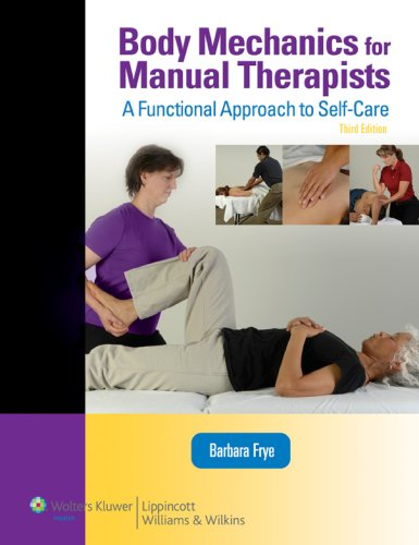 Body Mechanics for Manual Therapist: A Functional approch to Self-Care and Injury Prevention  3rd 2010 (Revised) edition cover