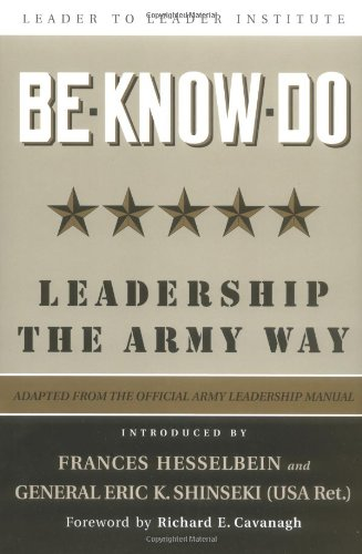 Be * Know * Do, Adapted from the Official Army Leadership Manual Leadership the Army Way  2004 (Leader's Edition) edition cover