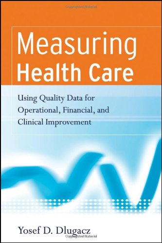 Measuring Health Care Using Quality Data for Operational, Financial, and Clinical Improvement  2006 edition cover