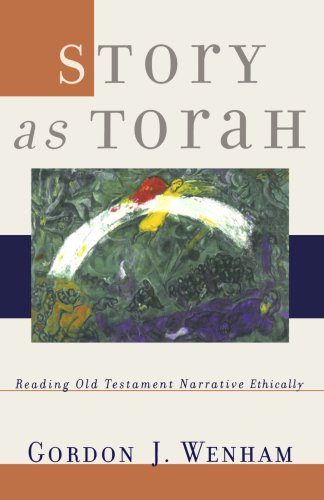Story as Torah Reading Old Testament Narrative Ethically  2004 edition cover