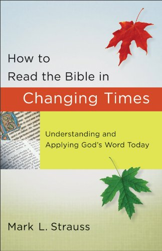 How to Read the Bible in Changing Times Understanding and Applying God's Word Today  2011 edition cover