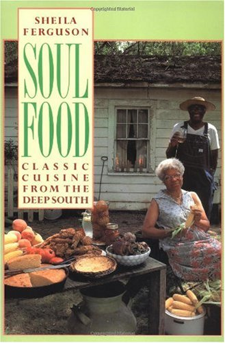 Soul Food Classic Cuisine from the Deep South N/A edition cover