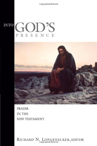 Into God's Presence Prayer in the New Testament  2001 edition cover