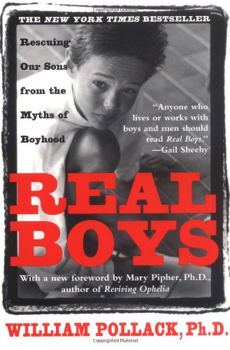 Real Boys Rescuing Our Sons from the Myths of Boyhood Revised edition cover