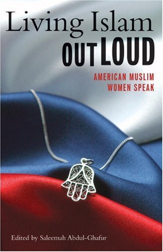 Living Islam Out Loud American Muslim Women Speak  2005 edition cover