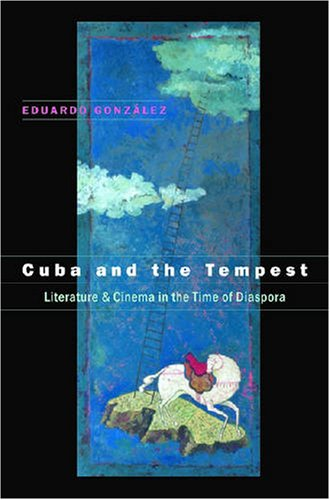 Cuba and the Tempest Literature and Cinema in the Time of Diaspora  2006 edition cover