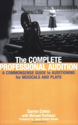 Complete Professional Audition A Commonsense Guide to Auditioning for Plays and Musicals  2005 edition cover