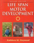 Life Span Motor Development 2nd 1993 edition cover